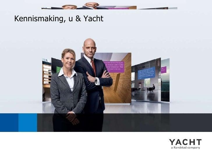 Kennismaking, u & Yacht
