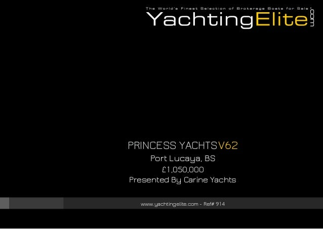 PRINCESS YACHTS V62, 2011, £1,050,000 For Sale Brochure. Presented By yachtingelite.com