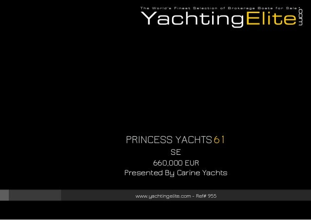 PRINCESS YACHTS 61 SE 660,000 EUR Presented By Carine Yachts www.yachtingelite.com - Ref# 955