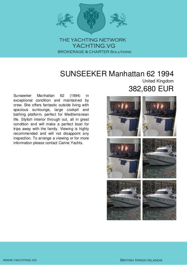 SUNSEEKER Manhattan 62 1994 United Kingdom 382,680 EUR Sunseeker Manhattan 62 (1994) in exceptional condition and maintain...