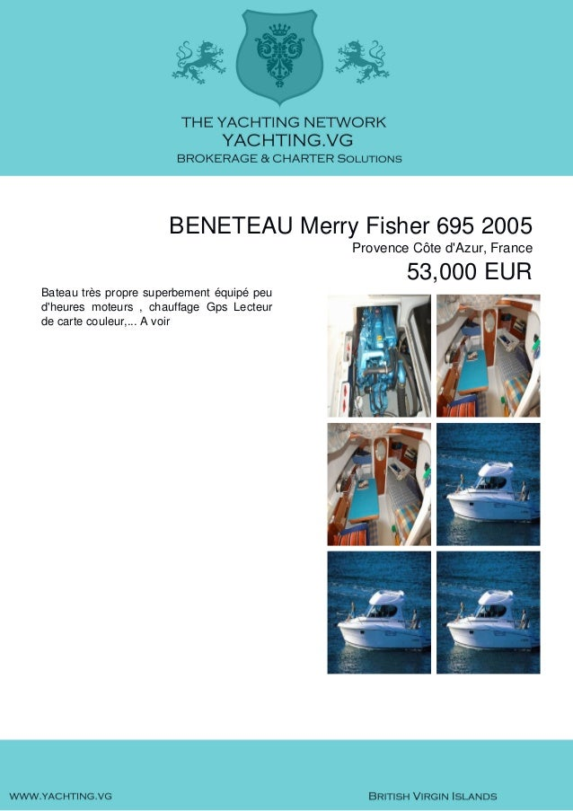 BENETEAU Merry Fisher 695, 2005, 53.000€ For Sale Brochure. Presented By yachting.vg