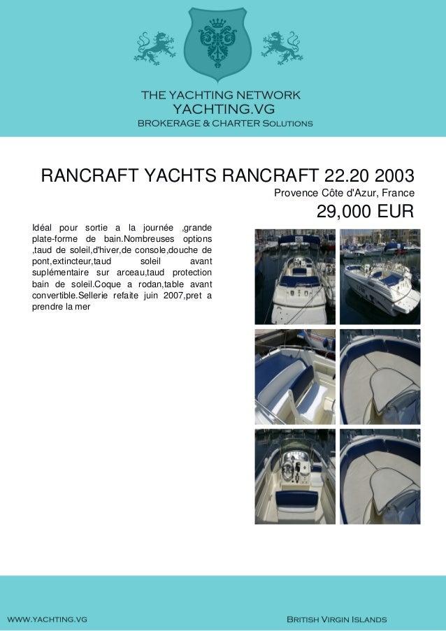 RANCRAFT YACHTS RANCRAFT 22.20 2003 Provence Côte d'Azur, France 29,000 EUR Idéal pour sortie a la journée ,grande plate-f...