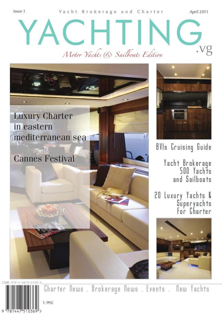 Issue 1                                                      April 2011   YACHTING       Motor Yachts & Sailboats Edition ...