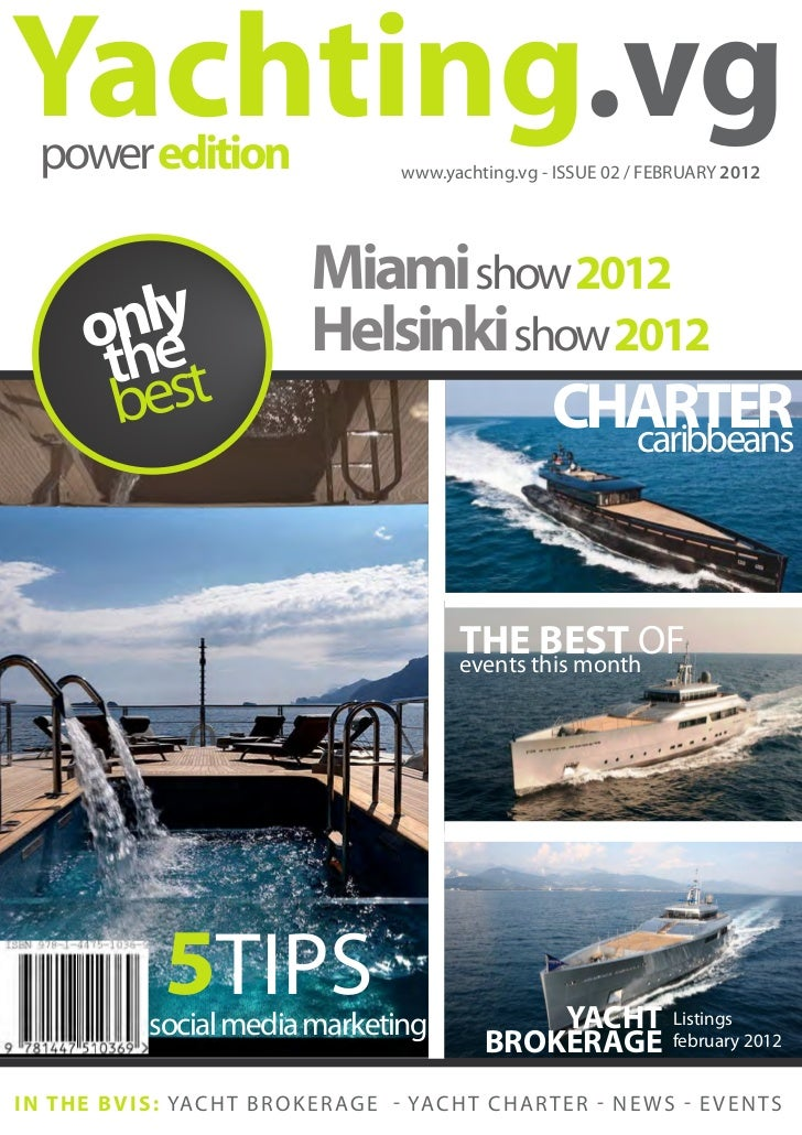 Yachting.vg   power edition                               www.yachting.vg - ISSUE 02 / FEBRUARY 2012                      ...