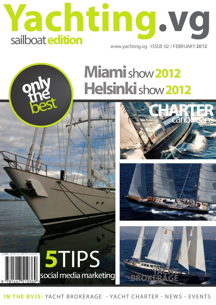 Yachting.vg   sailboat edition                             www.yachting.vg - ISSUE 02 / FEBRUARY 2012                     ...