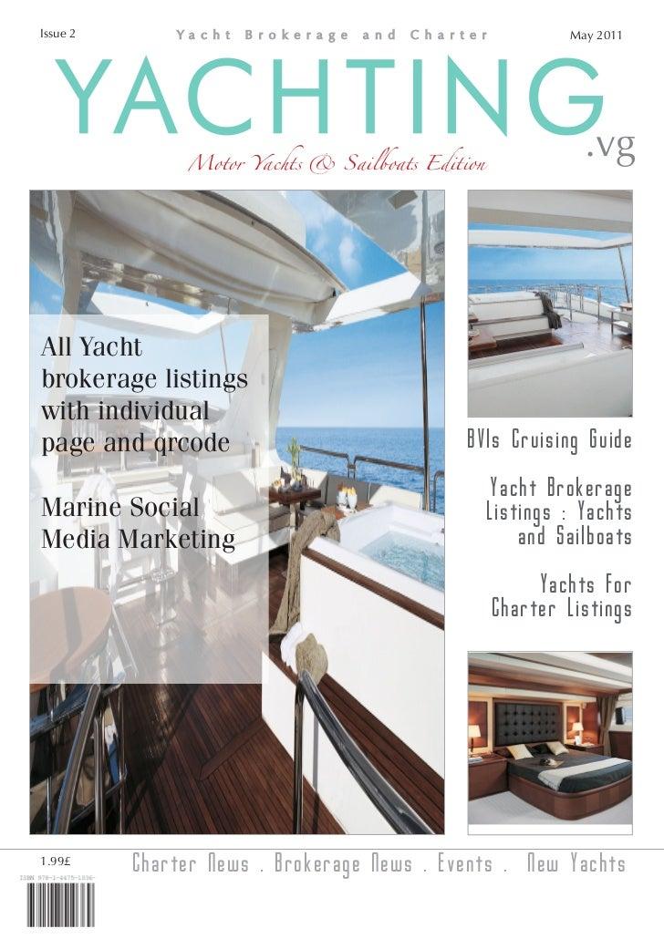 Issue 2                                                    May 2011   YACHTING    Motor Yachts & Sailboats Edition        ...