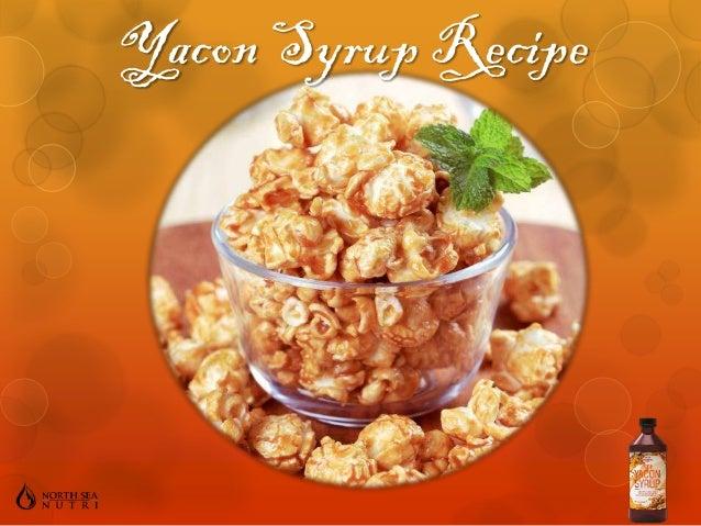 Yacon Syrup Recipe