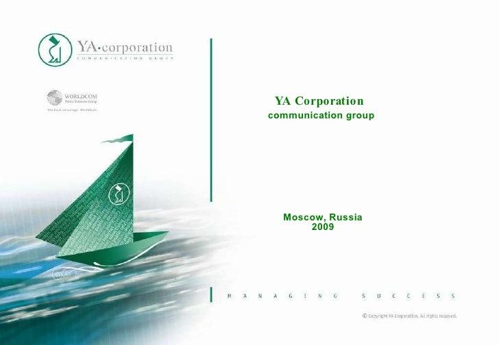 YA Corporation  communication group Moscow, Russia 2009