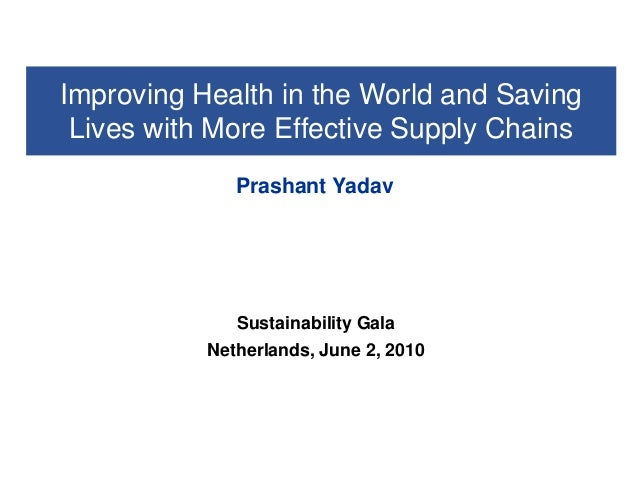 Improving Health in the World and Saving Lives with More Effective Supply Chains