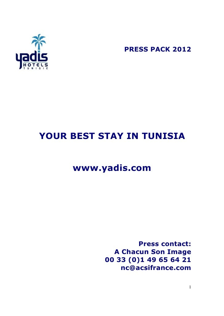 PRESS PACK 2012YOUR BEST STAY IN TUNISIA     www.yadis.com                    Press contact:             A Chacun Son Imag...