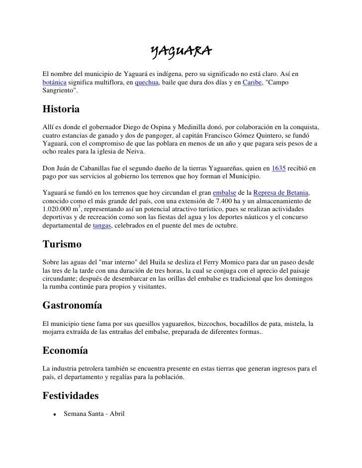 YAGUARA<br />El nombre del municipio de Yaguará es indígena, pero su significado no está claro. Así en botánica significa ...
