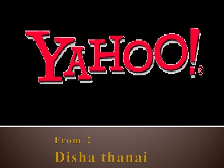 Yahoo! Is the second largest provider of web-      based e-mails, after hotmail worldwide.     With customer base of 280 ...