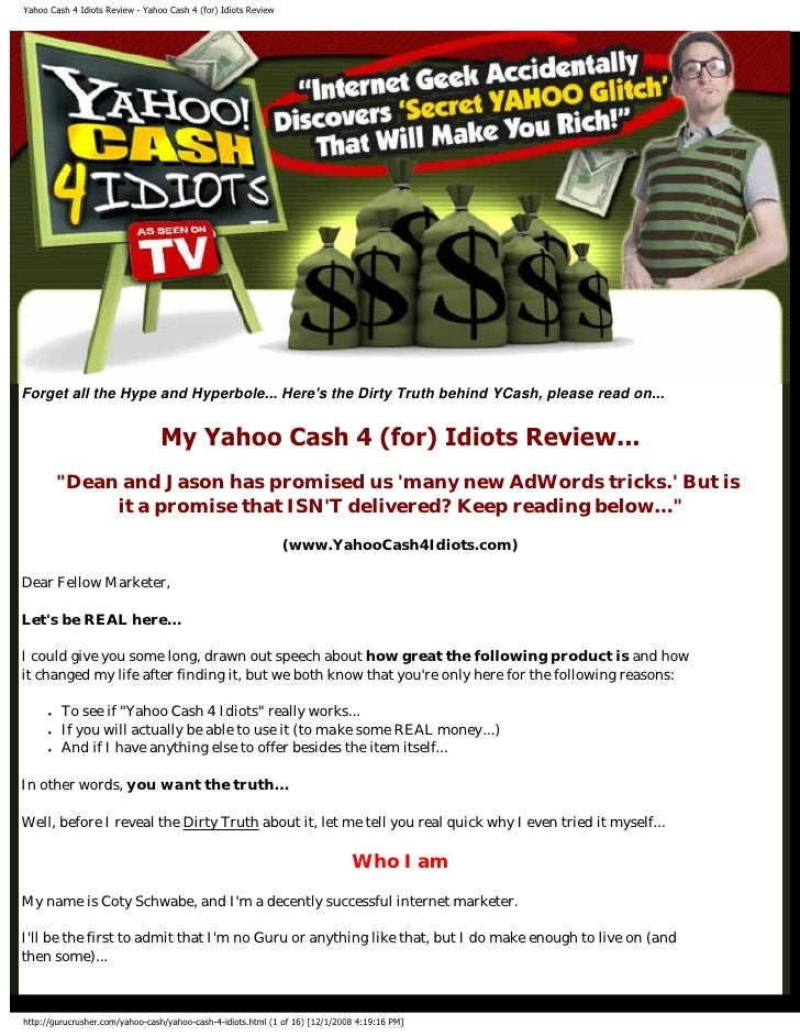 Yahoo Cash 4 Idiots Review - Yahoo Cash 4 (for) Idiots Review     Forget all the Hype and Hyperbole... Here's the Dirty Tr...