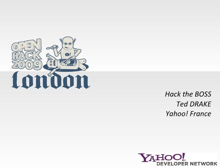 Yahoo BOSS Presentation London Open Hack Day Talk   Boss
