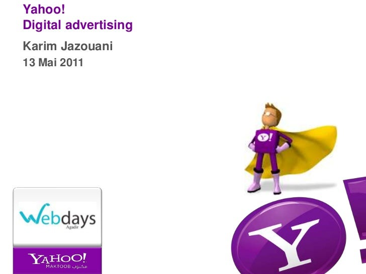 Karim Jazouani<br />13 Mai 2011<br />Yahoo!Digital advertising<br />