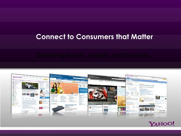 Connect to Consumers that Matter Delivering Reach, Insights and Solutions