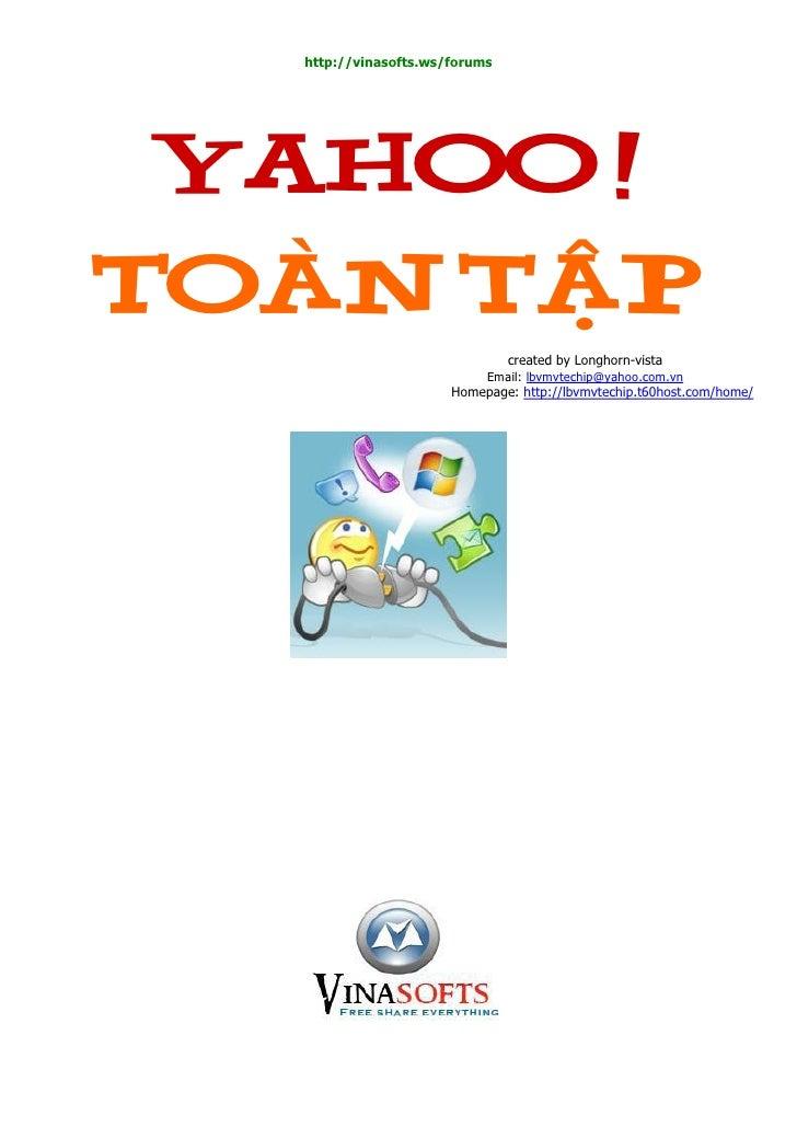 http://vinasofts.ws/forums      YAHOO ! Toaøn taäp                                 created by Longhorn-vista              ...