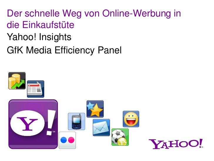 Der schnelle Weg von Online-Werbung indie EinkaufstüteYahoo! InsightsGfK Media Efficiency Panel