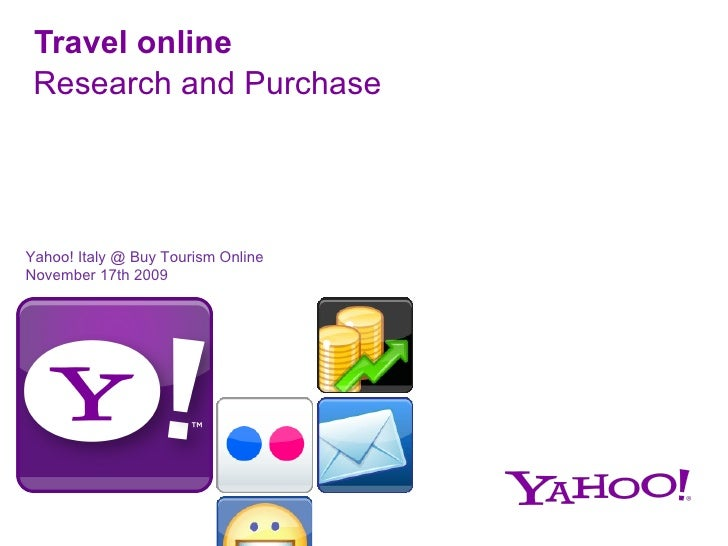 Travel online R esearch and Purchase Yahoo! Italy @ Buy Tourism Online November 17th 2009