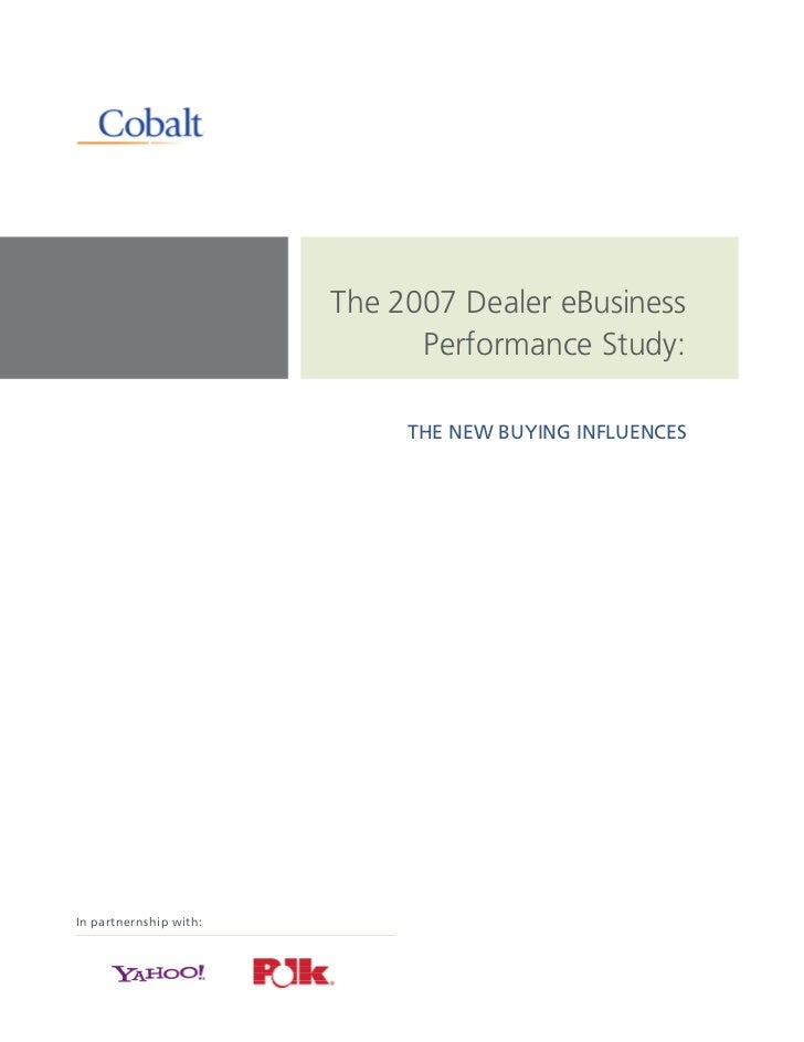 The 2007 Dealer eBusiness                               Performance Study:                               THE NEW BUYING IN...
