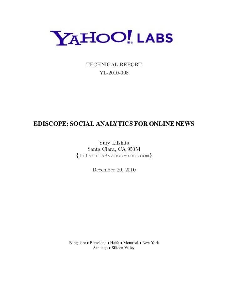 TECHNICAL REPORT                          YL-2010-008EDISCOPE: SOCIAL ANALYTICS FOR ONLINE NEWS                    Yury Li...