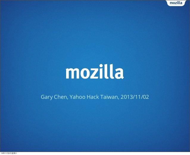 Gary Chen, Yahoo Hack Taiwan, 2013/11/02  13年11月2⽇日星期六