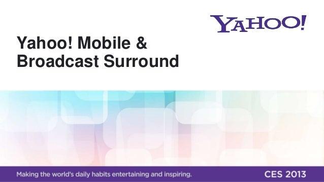Yahoo! Mobile &Broadcast Surround