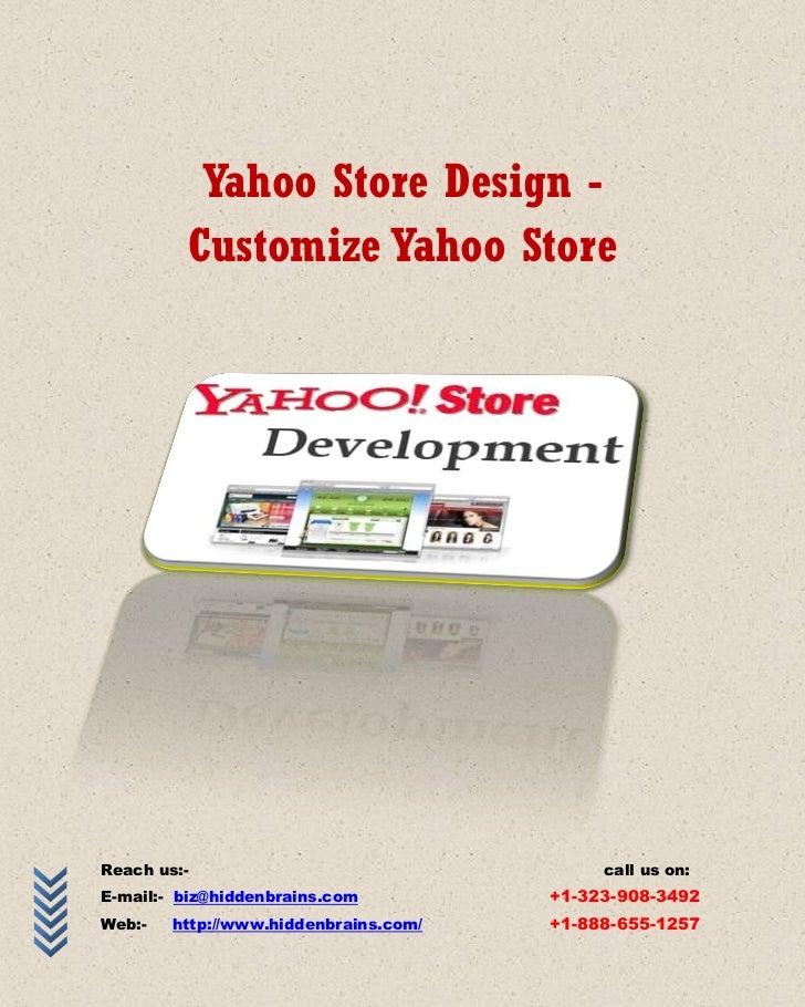 Yahoo Store Design -         Customize Yahoo StoreReach us:-                                  call us on:E-mail:- biz@hidd...