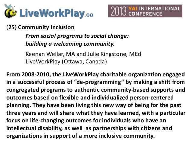 (25) Community InclusionFrom social programs to social change:building a welcoming community.Keenan Wellar, MA and Julie K...