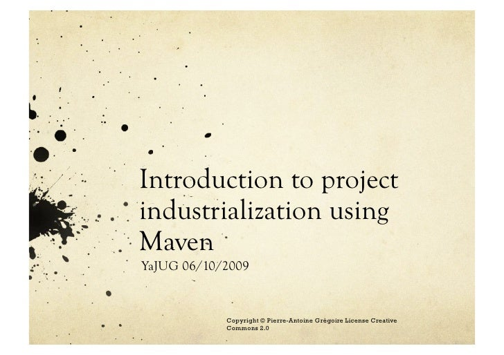Introduction to project industrialization with Maven 2