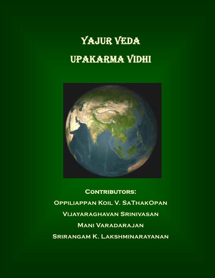 YAJUR VEDA     UPAKARMA VIDHI             Contributors: Oppiliappan Koil V. SaThakOpan   Vijayaraghavan Srinivasan       M...