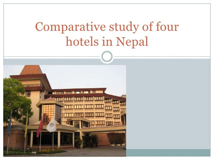 Comparative study of four hotels in Nepal<br />