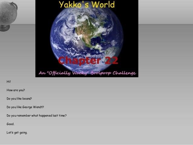 Yakko's world owbc   chapter twenty two