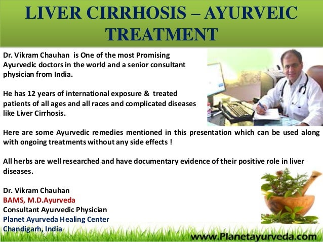 LIVER CIRRHOSIS – AYURVEICTREATMENTDr. Vikram Chauhan is One of the most PromisingAyurvedic doctors in the world and a sen...