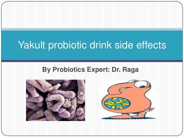 Yakult probiotic drink side effects By Probiotics Expert: Dr. Raga