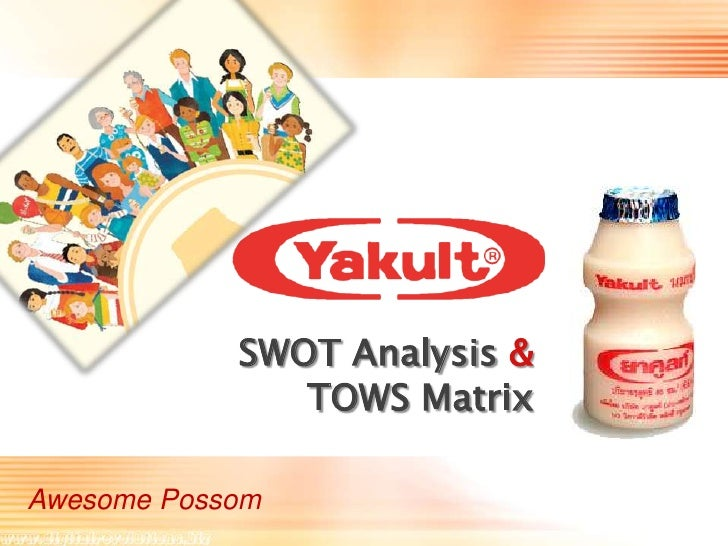 SWOT Analysis &<br />TOWS Matrix<br />Awesome Possom<br />