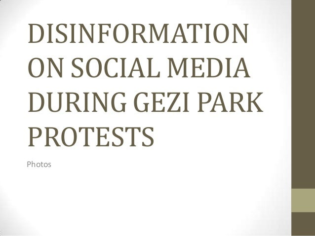 DISINFORMATION ON SOCIAL MEDIA DURING GEZI PARK PROTESTS�