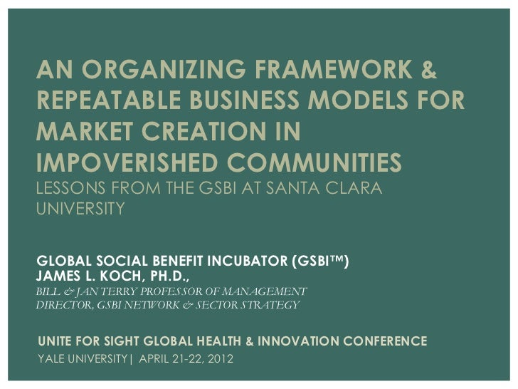 Organizing Framework & Repeatable Business Models for Market Creation in Impoverished Communities