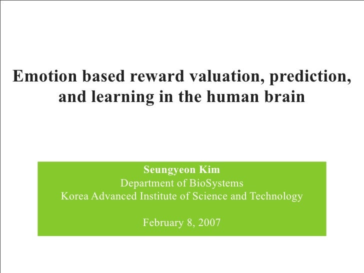 Emotion based reward valuation, prediction,      and learning in the human brain                          Seungyeon Kim   ...