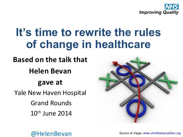 It's time to rewrite the rules of change in healthcare Source of image: www.ohiolibertycoalition.org Based on the talk tha...