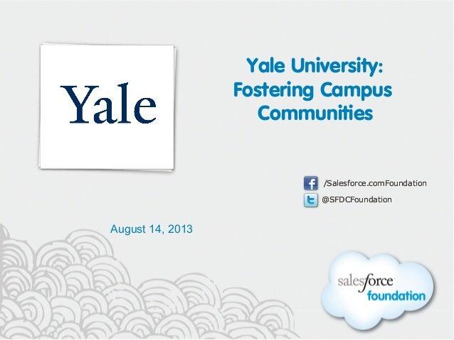@SFDCFoundation /Salesforce.comFoundation @SFDCFoundation /Salesforce.comFoundation Yale University: Fostering Campus Comm...
