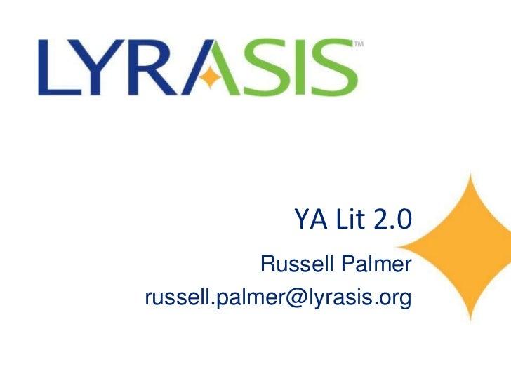 YA Lit 2.0            Russell Palmerrussell.palmer@lyrasis.org