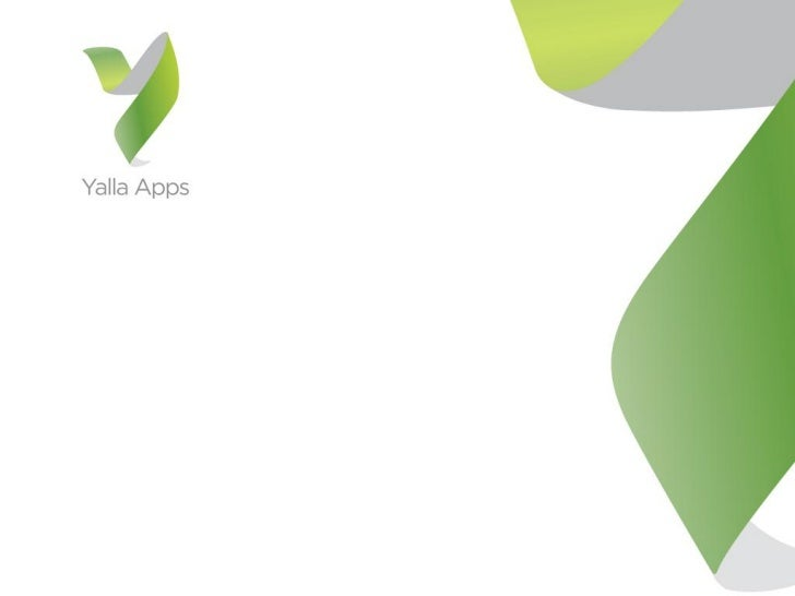 What is Yalla Apps?•   Currently the Windows Phone Marketplace is not available in    the MEA regions•   Yalla Apps enable...