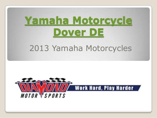 Yamaha Motorcycle    Dover DE2013 Yamaha Motorcycles