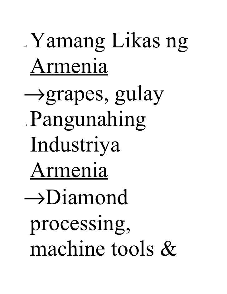 Yamang Likas ng→Armenia→grapes, gulayPangunahing→IndustriyaArmenia→Diamondprocessing,machine tools &
