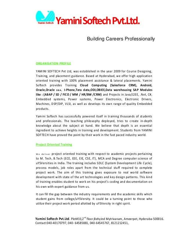 Yamini Softech Pvt.Ltd. Building Careers Professionally  ORGANISATION PROFILE YAMINI SOFTECH Pvt Ltd, was established in t...
