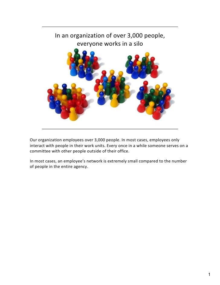 Inanorganizationofover3,000people,                      everyoneworksinasilo     Ourorganizationemployeesove...