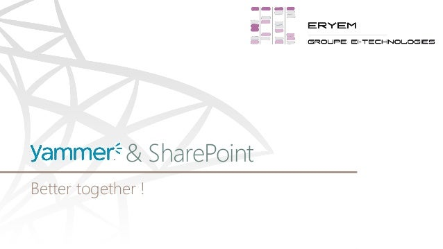 Yammer et SharePoint - Better together !