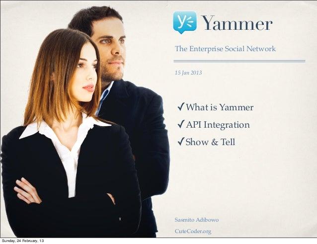 Yammer                          The Enterprise Social Network                          15 Jan 2013                        ...