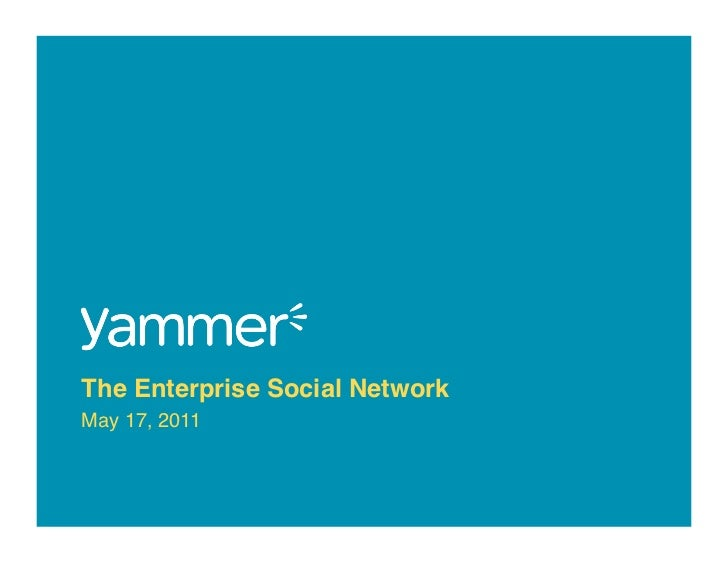 The Enterprise Social Network!May 17, 2011""